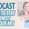 Podcast_How_to_stay_honest_in_your_art